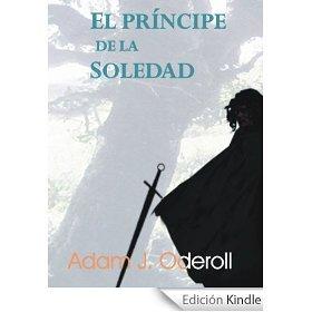 El príncipe de la soledad par Adam J. Oderoll