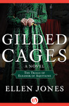 Gilded Cages: The Trials of Eleanor of Aquitaine