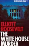 The White House Murder (Eleanor Roosevelt, #4)