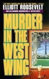 Murder in the West Wing (Eleanor Roosevelt, #11)