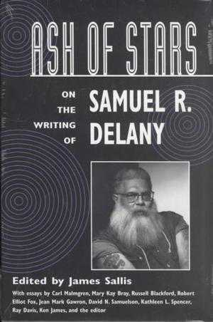 Ash of Stars: On the Writing of Samuel R. Delany