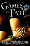Games of Fate by Kris Austen Radcliffe