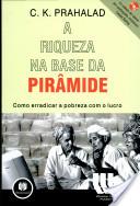 A riqueza na base da pirâmide: como erradicar a pobreza com o lucro