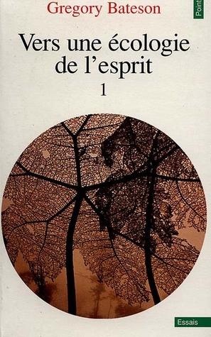 Vers une écologie de l'esprit, Tome 1 por Gregory Bateson