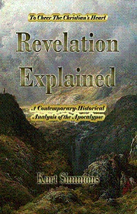 Revelation Explained: A contemporary-Historical Analysis of the Apocalypse