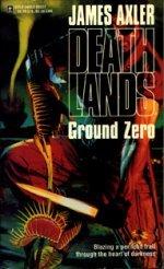 Ground Zero (Deathlands, #27)
