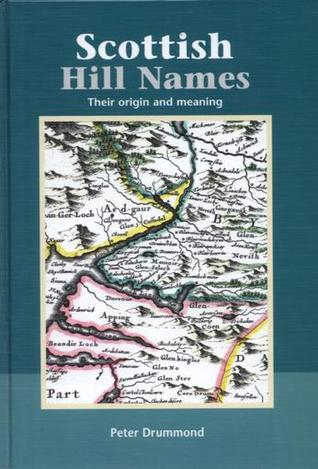 Scottish Hill Names: The Origin and Meaning of the Names of Scotland's Hills and Mountains