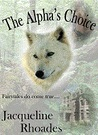 The Alpha's Choice by Jacqueline Rhoades