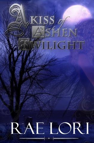 A Kiss of Ashen Twilight by Rae Lori