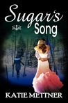 Sugar's Song by Katie Mettner