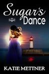 Sugar's Dance by Katie Mettner