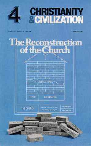 The Reconstruction of the Church(Christianity & Civilization 4) (ePUB)