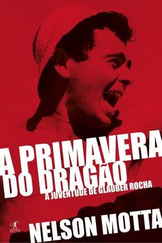 A Primavera do Dragão – A Juventude de Glauber Rocha