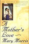 A Mother's Love by Mary Morris