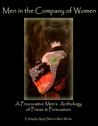 Free Epub Book Men in the Company of Women: A Provocative Anthology of Praise & Persuasion