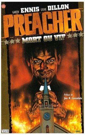 Preacher: Mort Ou Vif (Preacher, #1)