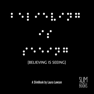 Believing is Seeing by Laura Lawson