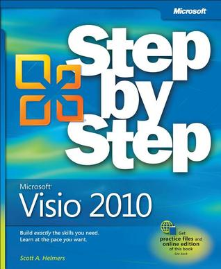 Microsoft® Visio® 2010 Step by Step: The smart way to learn Microsoft Visio 2010-one step at a time!