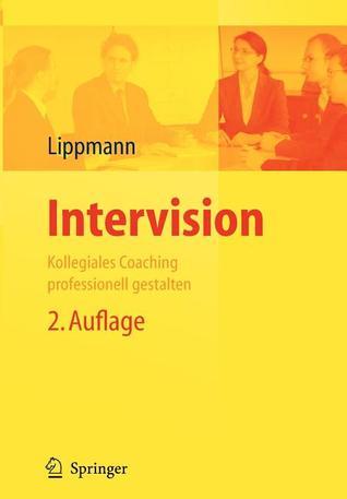 Intervision: Kollegiales Coaching Professionell Gestalten