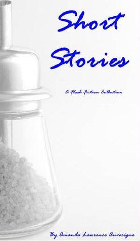 Short Stories: A Flash Fiction Collection