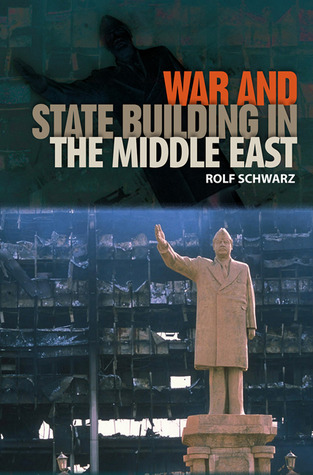 War and State Building in the Middle East