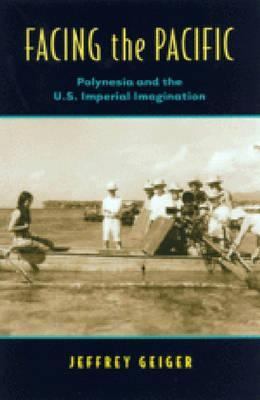 Facing The Pacific: Polynesia And The U. S. Imperial Imagination