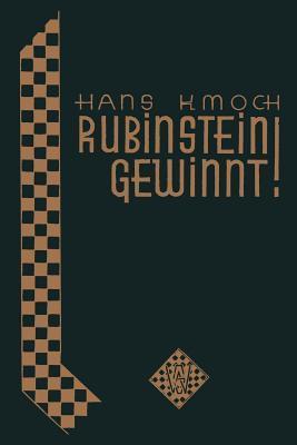 Rubinstein Gewinnt!: Hundert Glanzpartien Des Grossen Schachkunstlers