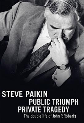 Public Triumph, Private Tragedy by Steve Paikin