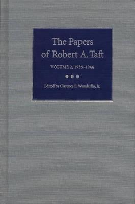 The Papers of Robert A. Taft, Volume 2: 1939-1944