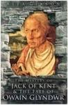 The Mystery of Jack of Kent and the Fate of Owain Glyndwr by Alex Gibbon