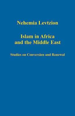 Islam in Africa and the Middle East: Studies on Conversion and Renewal