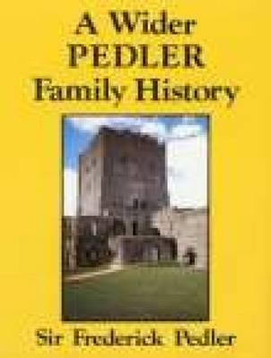 A Wider Pedler Family History