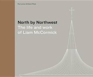 north-by-northwest-the-life-and-work-of-liam-mccormack