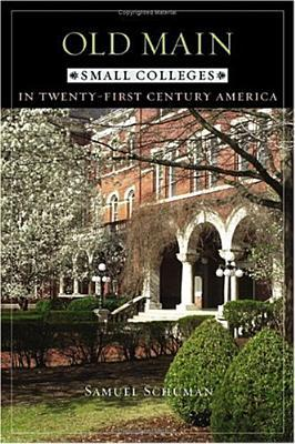 Old Main: Small Colleges in Twenty-First Century America