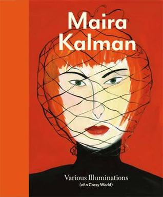 Maira Kalman: Various Illuminations (of a Crazy World)