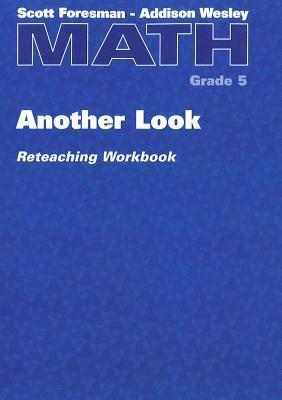Math: Another Look Reteaching Workbook, Grade 5