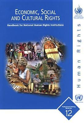 Economic, Social And Cultural Rights: Handbook For National Human Rights Institutions (Professional Training Series)