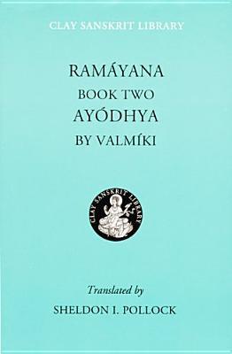 Ramáyana II: Ayodhya (Clay Sanskrit Library)