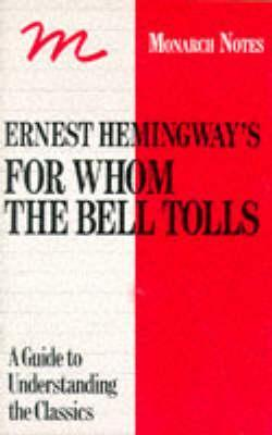 Ernest Hemingway's 'For Whom The Bell Tolls': A Critical Commentary