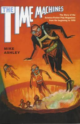 The Time Machines (The Story of the Science-Fiction Pulp Magazines, #1)