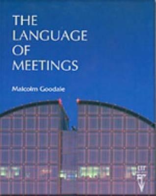 The Language of Meetings por Malcolm Goodale