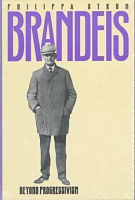 Brandeis: Beyond Progressivism