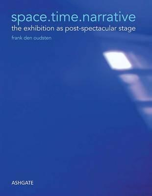 Space.Time.Narrative: The Exhibition as Post-Spectacular Stage