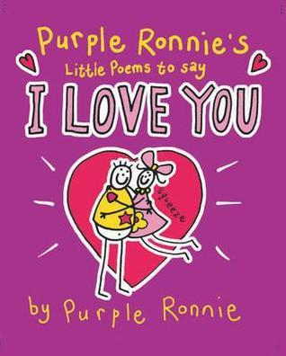 Purple Ronnie's Little Book Of Poems To Say I Love You