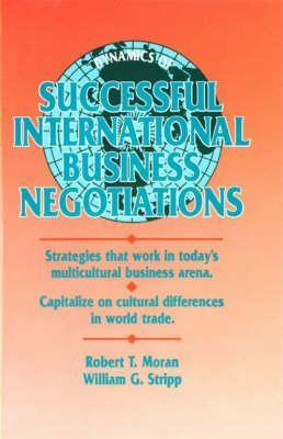 Dynamics of Successful International Business Negotiations