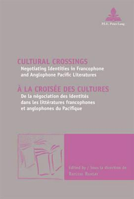 Cultural Crossings: Negotiating Identities in Francophone and Anglophone Pacific Literature