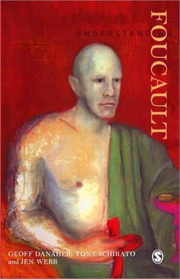 Understanding Foucault by Tony Schirato