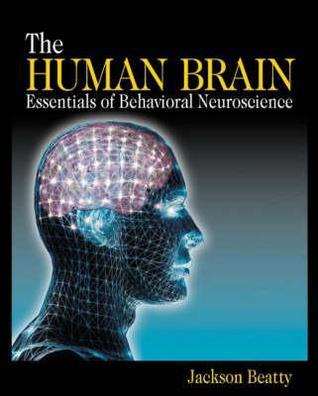 The Human Brain: Essentials of Behavioral Neuroscience
