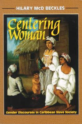 centering-woman-gender-discourses-in-caribbean-slave-society