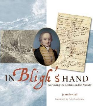In Bligh's Hand: Surviving the Mutiny on the Bounty. Jennifer Gall